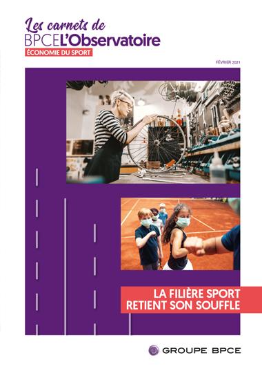 Carnets de BPCE L'Observatoire 2021 - La filière sport retient son souffle