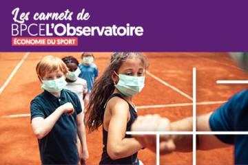 1re édition des Carnets de BPCE L'Observatoire dédiée à l'analyse des effets de la crise sanitaire sur la filière sport